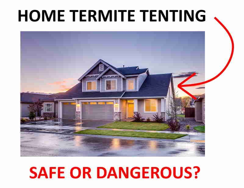 Tenting for termite dangers.
